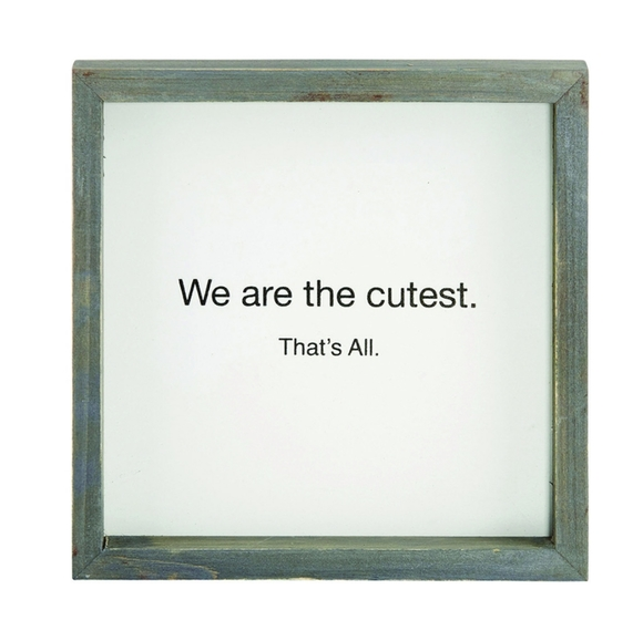 Santa Barbara Other - 🆕❤We are the Cutest That's All Wood Sign